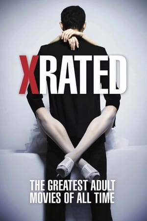 poster X-Rated: The Greatest Adult Movies of All Time