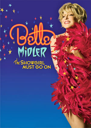 Watch Bette Midler: The Showgirl Must Go On Full Movie