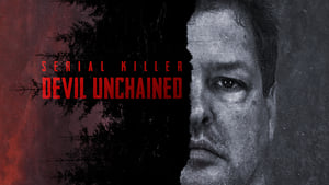 Serial Killer: Devil Unchained (TV Mini-Series 2019)