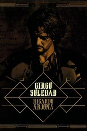 Ricardo Arjona, Circo Soledad En Vivo