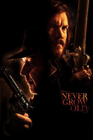 Watch Never Grow Old Full Movie