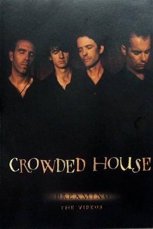 Crowded House: Dreaming – The Videos