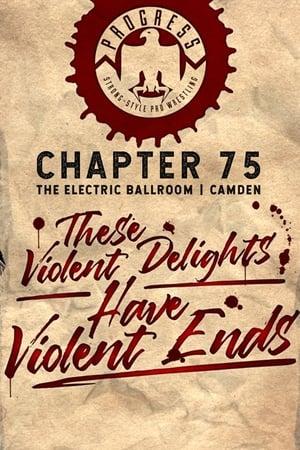 PROGRESS Chapter 75: These Violent Delights Have Violent Ends