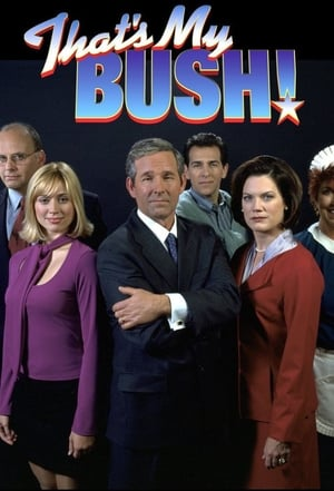 That's My Bush!