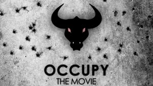 Occupy: The Movie