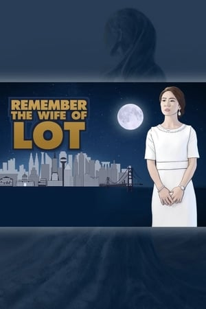 Remember the Wife of Lot