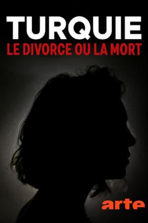 Turquie - Le divorce ou la mort (2020)
