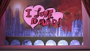 I Love David!