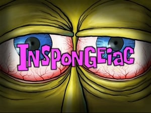 SpongeBob SquarePants Season 8 :Episode 35  InSPONGEiac