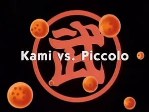 Now you watch episode Kami vs. Piccolo - Dragon Ball