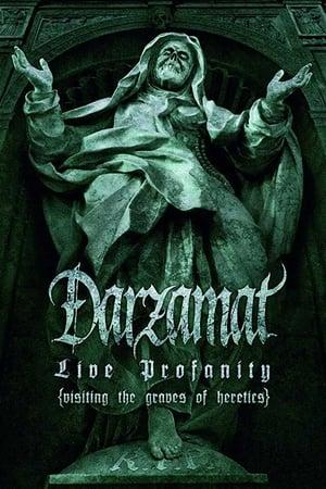 Image Darzamat - Live Profanity (Visiting the Graves of Heretics)