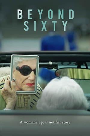 Beyond Sixty              2021 Full Movie