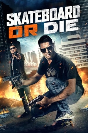 Skateboard or Die (2018)