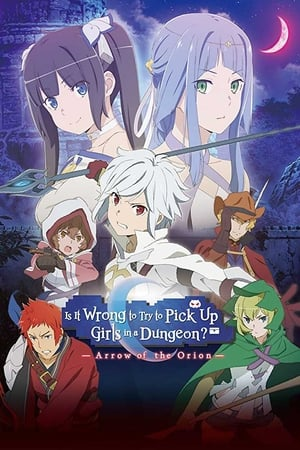 Poster Is It Wrong to Try to Pick Up Girls in a Dungeon?: Arrow of the Orion (2019)