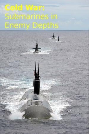 Cold War: Submarines In Enemy Depths