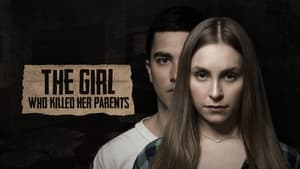 A Menina que Matou os Pais