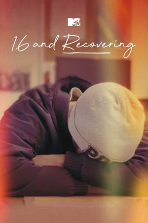 16 and Recovering – Season 1
