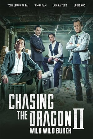 Chasing the Dragon II: Wild Wild Bunch (2020)