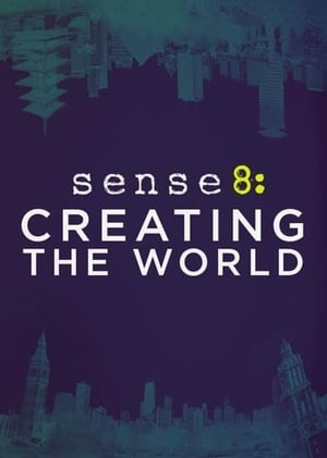 Sense8: Creating the World (2018)