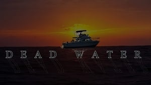 Dead Water 2019 HD Watch and Download