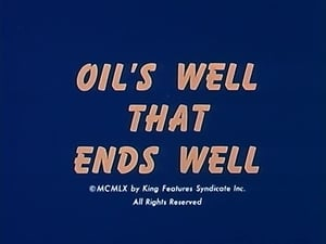 Oil's Well That Ends Well