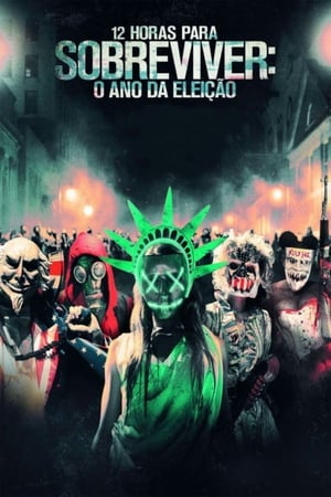 12 Horas Para Sobreviver: O Ano da Eleição Torrent, Download, movie, filme, poster