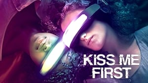 Kiss Me First HD 2018