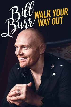 Bill Burr: Walk Your Way Out-Azwaad Movie Database