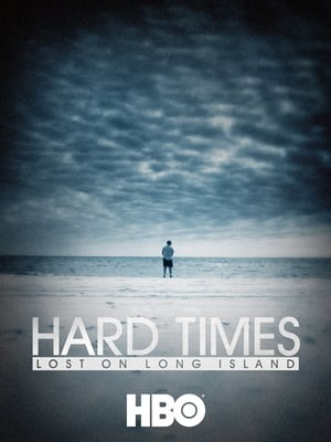 Hard Times: Lost on Long Island streaming