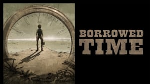 Borrowed Time [2015]