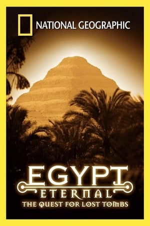National Geographic: Egypt Eternal: The Quest for Lost Tombs