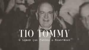 مشاهدة فيلم Uncle Tommy – The Man who Founded Newsweek 2021 مترجم اونلاين