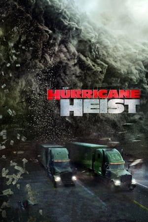 Watch The Hurricane Heist Full Movie