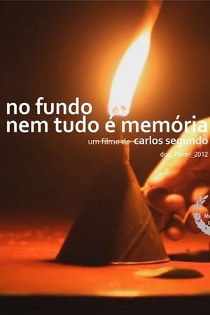 No Fundo, Nem Tudo é Memória (2012)