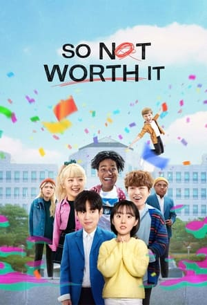 So Not Worth It – Chiar nu merită (2021)