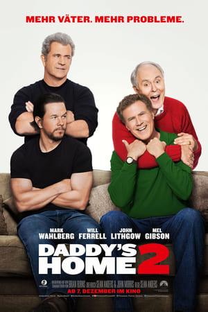 Daddy's Home 2 - Mehr Väter, mehr Probleme! Film