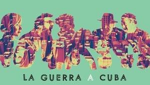 La guerra a Cuba (2021)