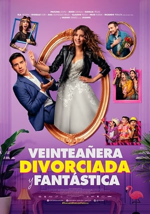 Watch Veinteañera, divorciada y fantástica Full Movie
