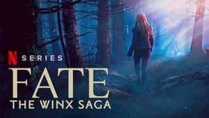 Định Mệnh: Winx Saga (Fate: The Winx Saga)