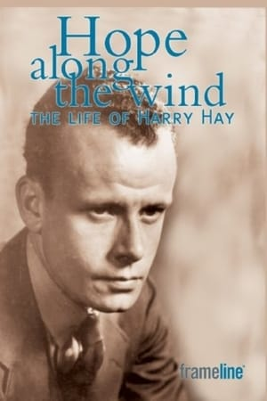 Hope Along the Wind: The Story of Harry Hay