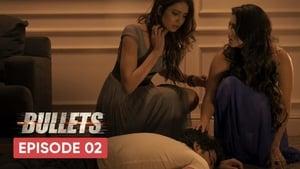 Bullets: S01E02