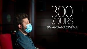 300 Jours – Un an sans cinéma (2021)