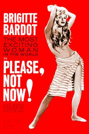 Please, Not Now! / La Bride sur le cou (1961)