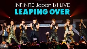 INFINITE – JAPAN 1ST LIVE 「LEAPING OVER」