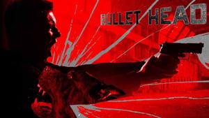 Bullet Head [2017] – Online