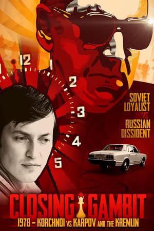 Closing Gambit: 1978 Korchnoi versus Karpov and the Kremlin (2018)