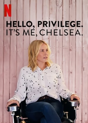 Hello, Privilege. It's Me, Chelsea 2019