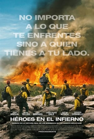 Héroes en el infierno (Only the Brave) (2017)