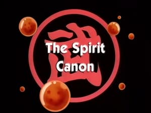 Now you watch episode The Spirit Canon - Dragon Ball