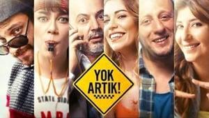 movie from 2015: Yok Artık